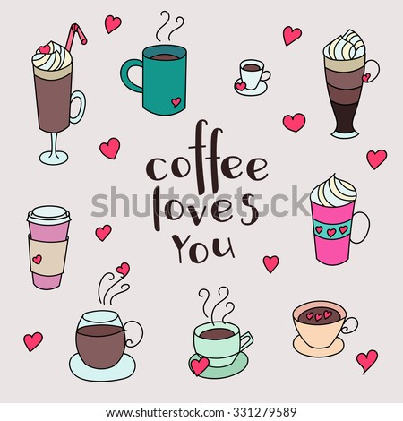 Coffee cups colorful cute vector set. Hand drawn coffee cups set for textile or wrapping paper postcard poster graphic design for coffee shops. Super cute coffee cups. Coffee loves you - stock vector