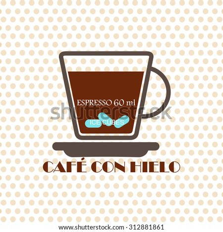 Coffee recipe Cafe Con hielo - stock vector