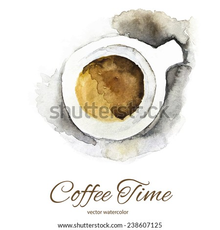 Coffee Time. Cup of Coffee Top View - Natural Vector Watercolor Illustration. - stock vector