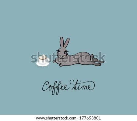 Coffee Time / Funny card with lazy Rabbit   - stock vector