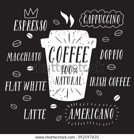 Coffee to go textured cartoon illustration with hand drawn lettering and big cup.Including coffee types titles as espresso, cappuccino, flat white, irish coffee and other.  - stock vector