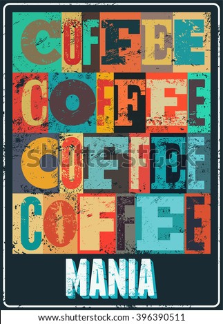 Coffee typographical vintage style grunge poster. Retro vector illustration. - stock vector