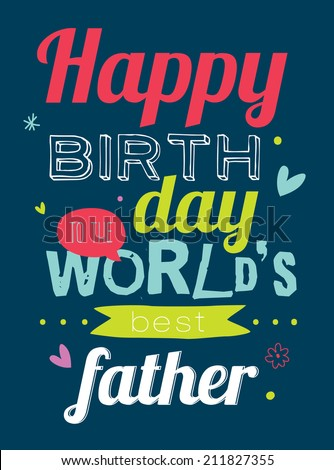 Collection of unusual typographic birthday cards. Stylish typography poster design in hipster style. Vector template for your print design. Happy Birthday to best father - stock vector