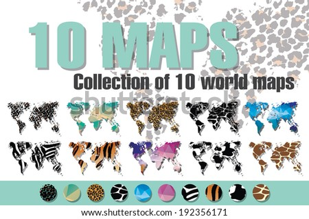 Collection of 10 world maps in different designs, animal prints and geometric designs, patterns and triangles, vector illustration - stock vector