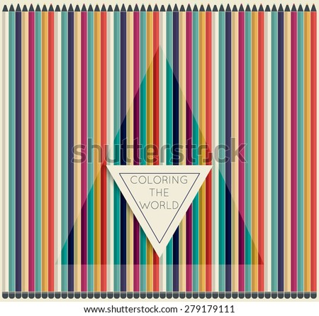 color pencils, color contrast with the slogan about Coloring the world - stock vector