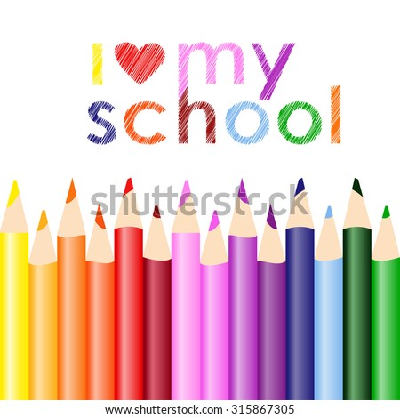 Color pencils set with inscription I Love My School. Set of fourteen wooden pencils on white background. Vector illustration. Isolated. - stock vector