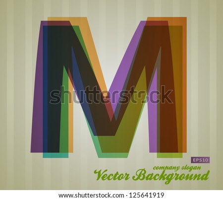 Color Transparency Letter. Retro Background. Symbol M. - stock vector
