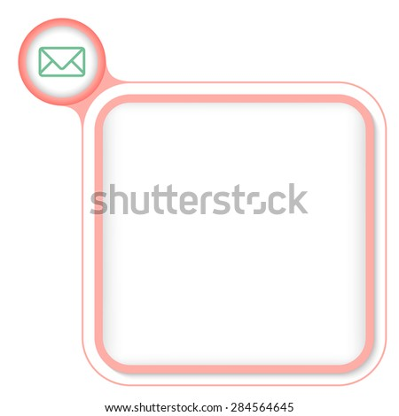 Colored frame for your text and envelope - stock vector
