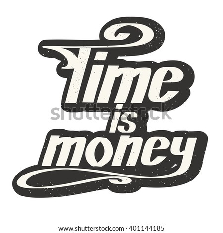 "Colored saying ""time - money"" on a white background on retro style. Hand lettering. Vector illustration"