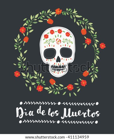Colored vector illustration of sugar skull, floral decorative elements and lettering on dark background. Day of the dead. - stock vector
