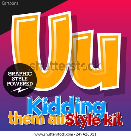 Colorful and cheerful cartoon font for children. Letter U. Also includes graphic styles - stock vector