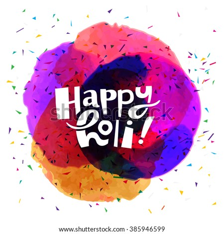Colorful artistic hand drawn Happy Holi card. Watercolor splatter background and confetti isolated on white background. Vector illustration - stock vector