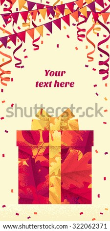 Colorful autumn leaves gift box with ribbon and bow, triangular party flags, confetti and paper streamer. Retro vector layout. Place for your text. Poster, invitation, card, banner, gift certificate  - stock vector
