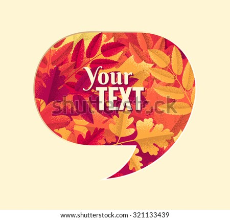 Colorful autumn leaves speech bubble. Retro vector design elements. Place for your text - stock vector