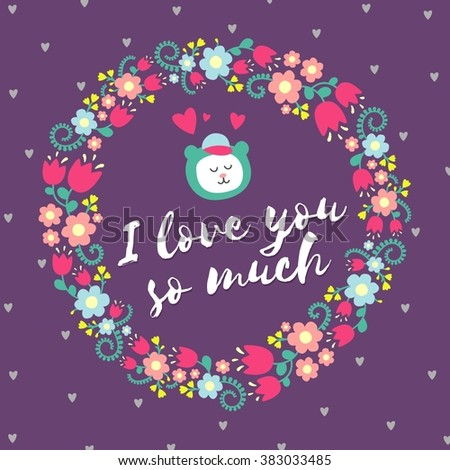Colorful card with cute bear in floral wreath. I love you so much text in vector. Valentines day purple background with flowers and hearts - stock vector