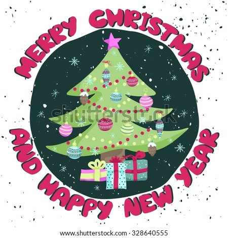 Colorful Christmas poster with cute cartoon fir-tree with toys, garlands and gifts on decorative circle. Bright festive illustration and text Merry Christmas and Happy New Year on a grungy backdrop. - stock vector
