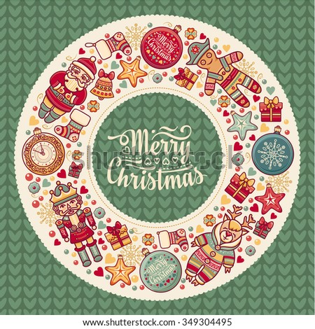 Colorful Christmas wreath with Christmas toys. Christmas background. New Year. Eps. Balls, Santa Claus. Nutcracker. Snowman, socks, gift box. Christmas tree, clock. Reindeer. Knitting.  Round frame.  - stock vector