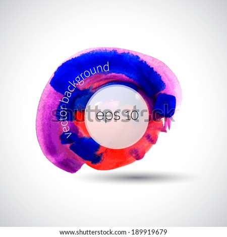 Colorful circle spot, painted background. Vector illustration.  - stock vector
