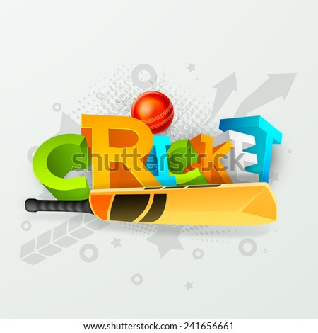 Colorful 3D text Cricket with bat and red ball on stylish grey background. - stock vector
