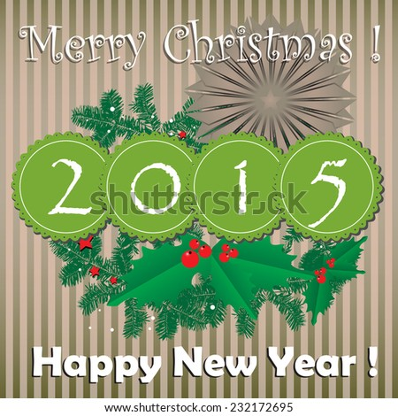 Colorful greeting with mistletoe, fir branches and the text Merry Christmas and Happy New Year written in various styles - stock vector