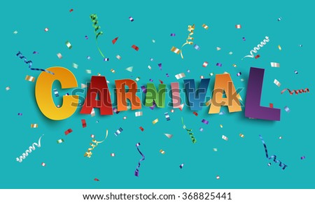 Colorful handmade typographic word carnival on background with ribbons and confetti. Poster, flyer or brochure template. Vector illustration. - stock vector