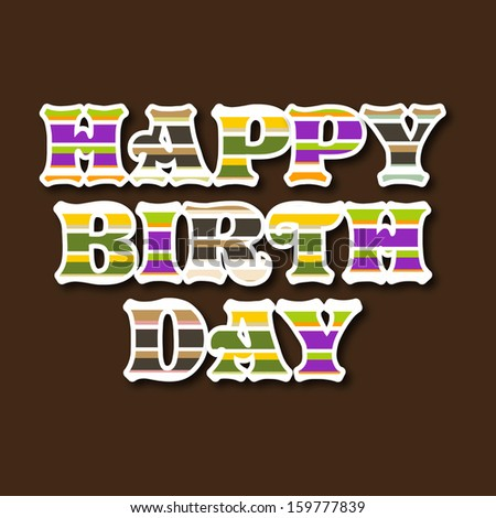 Colorful Happy Birthday text on brown background.  - stock vector