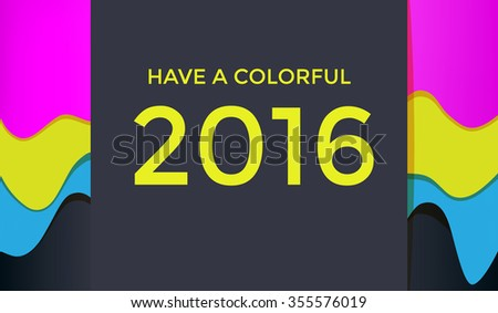 Colorful layered paper background with 'Have a colorful 2016' inscription. New Year greeting card, wallpaper. - stock vector