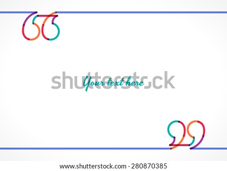 Colorful linear transparent quotation marks vector illustration. Place for your text. Background, card, poster for citation - stock vector