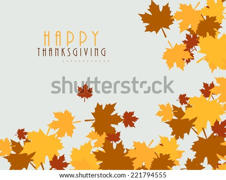 Colorful maples leaves decorated poster, banner or flyer design for Thanksgiving Day celebrations.  - stock vector