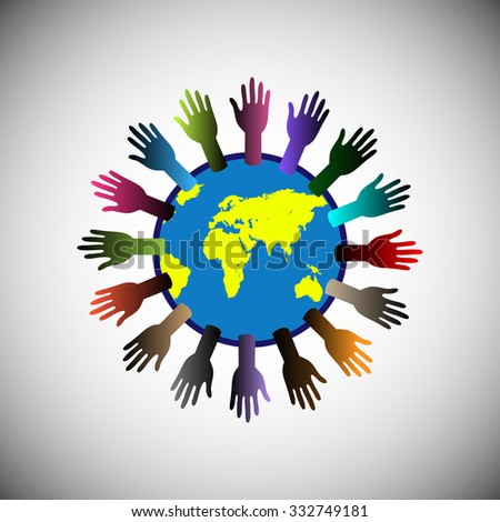 Colorful Raising hands around the Globe/World, Concept of Volunteer Raising support all over the world. - stock vector