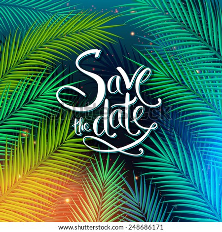 Colorful Save The Date card template with green palm fronds on a sunny blue sky for a tropical celebration, wedding or special occasion, vector illustration in square format - stock vector