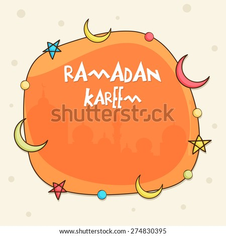 Colorful stars and moons decorated orange frame with silhouette of mosque for holy month of muslim community, Ramadan Kareem celebration. - stock vector