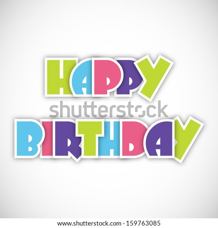 Colorful text Happy Birthday on abstract grey background, can be use as sticker, tag or label.  - stock vector
