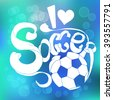 Colorful vector banner with lettering title I love Soccer and blue gradient background - stock vector