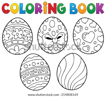 Coloring book Easter eggs theme 1 - eps10 vector illustration. - stock vector