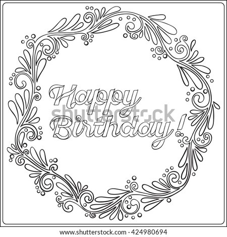 Coloring Page With Happy Birthday Message In Vintage Floral Decorative Frame Adult