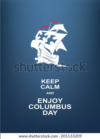 Columbus day poster with a message. Eps10 vector illustration.