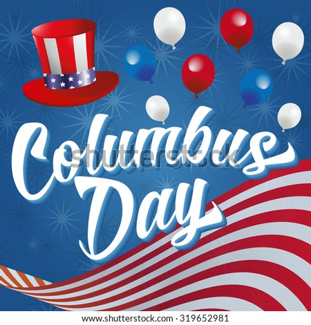 Columbus Day Vector Illustration. White Text on a blue background with American Flag, Hat, Balloons and Stars.