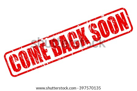 COME BACK SOON RED STAMP TEXT ON WHITE - stock vector