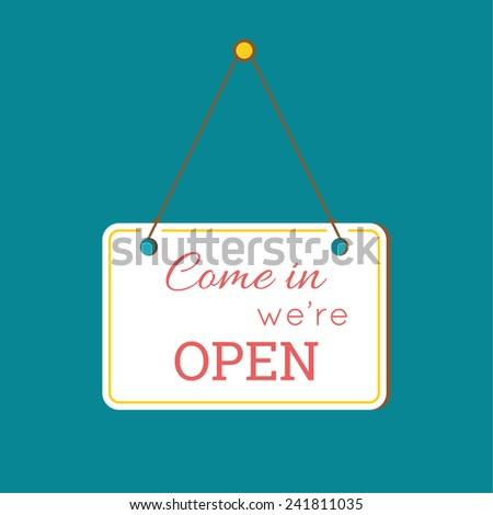 Come in We are Open Sign. sign with information welcoming shop visitors. flat design