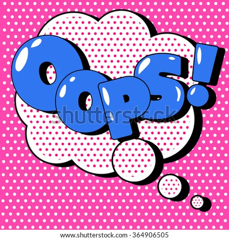 Comics Bubble with Expression Oops in Vintage Style. Vector illustration - stock vector