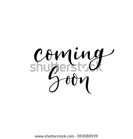 Coming soon card. Hand drawn lettering background. Ink illustration. Modern brush calligraphy. Isolated on white background.  - stock vector