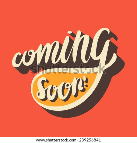 Coming soon sign. Hand lettering. - stock vector