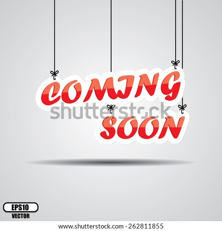 Coming Soon Sign Hanging On Gray Background - EPS.10 Vector. - stock vector