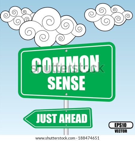 Common sense and Just Ahead Green Road Sign design over sky and cloud background- vector illustration. - stock vector
