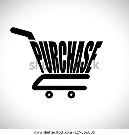 Concept illustration of shopping cart with the word purchase. The graphic represents online shopping concept using e-commerce to buy/purchase anything online - stock vector