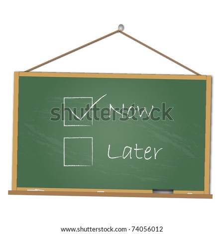"""Concept image of doing something """"Now"""" handwritten on a chalkboard. - stock vector"""