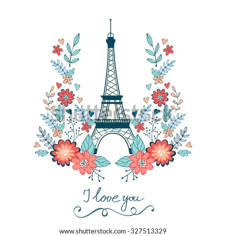 Concept love card with Eiffel tower and floral wreath. Vector illustration