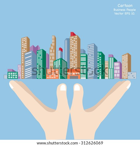 Concept of Business cartoon hand holding cityscape, Vector Illustration EPS 10.