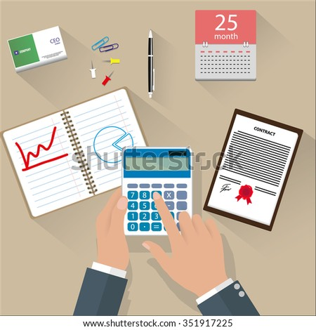 Concept of corporate finance, business management, financial planning with top view office desk, calculator, calendar, financial documents and businessman hand, pen. vector illustration in flat design - stock vector